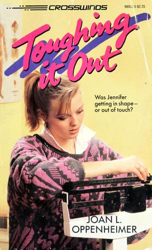 Toughing It Out by Joan Oppenheimer