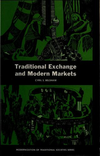 Traditional exchange and modern markets by Cyril S. Belshaw