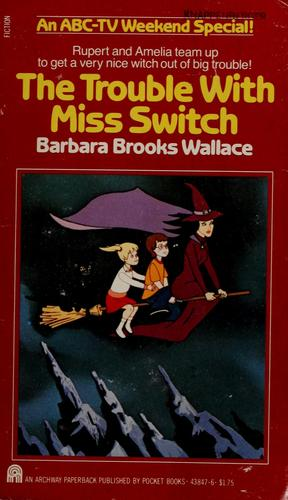 The trouble with Miss Switch by Barbara Brooks Wallace