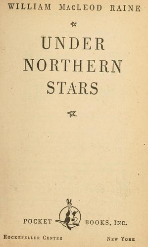 Under northern stars by Raine, William MacLeod
