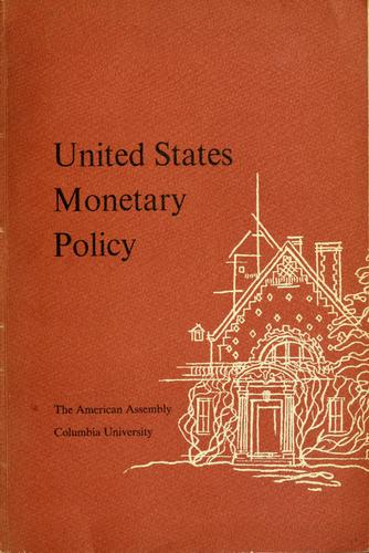 United States monetary policy by American Assembly.