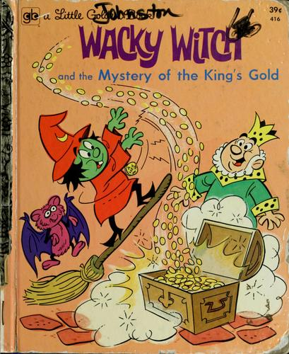 Wacky Witch and the mystery of the king's gold by Jean Little