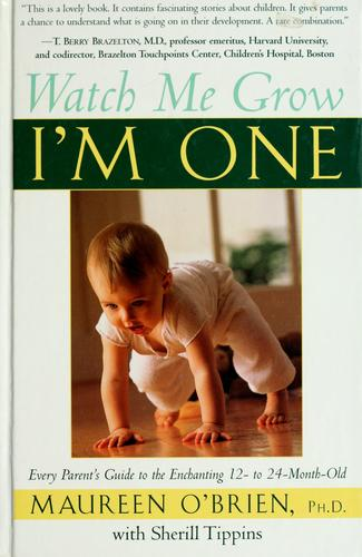 Watch me grow, I'm one by Maureen O'Brien