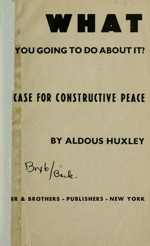 What are you going to do about it? by Aldous Huxley