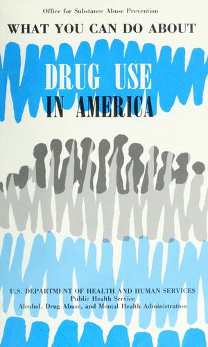 What you can do about drug use in America. by
