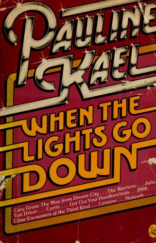 When the lights go down by Pauline Kael