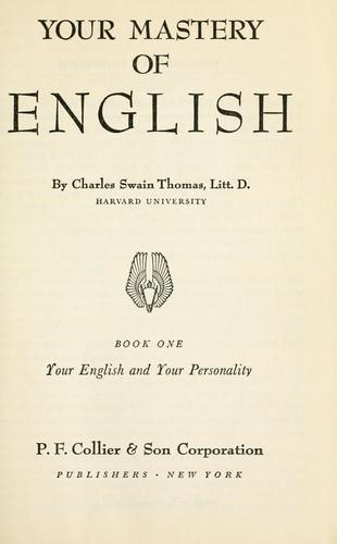 Your mastery of English by Charles Swain Thomas
