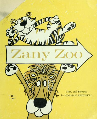 Zany zoo by Norman Bridwell