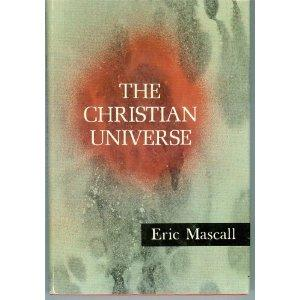 The Christian universe by E. L. Mascall