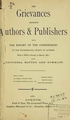 The grievances between authors [and] publishers by Incorporated society of authors, London